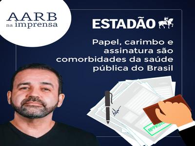 Papel, carimbo e assinatura são comorbidades da saúde pública do Brasil